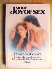 ALEX COMFORT - MORE JOY OF SEX - IN DEUTSCHER SPRACHE Aus dem Ullstein-Verlag von Dr. med. Alex Comfort: MORE JOY OF SEX - noch mehr Freude am Sex mit achtundsiebzig Illustrationen (1978;220 Seiten; mit ... 4,- D-90765Fürth Nordstadt Heute, 15:37 Uhr, Für - ALEX COMFORT - MORE JOY OF SEX - IN DEUTSCHER SPRACHE Aus dem Ullstein-Verlag von Dr. med. Alex Comfort: MORE JOY OF SEX - noch mehr Freude am Sex mit achtundsiebzig Illustrationen (1978;220 Seiten; mit