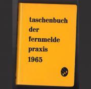 Taschenbuch der Fernmeldepraxis 1965